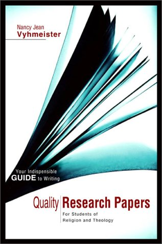 Quality Research Papers : For Students of Religion and Theology  2001 9780310239451 Front Cover
