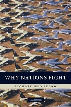 Why Nations Fight Past and Future Motives for War  2010 edition cover