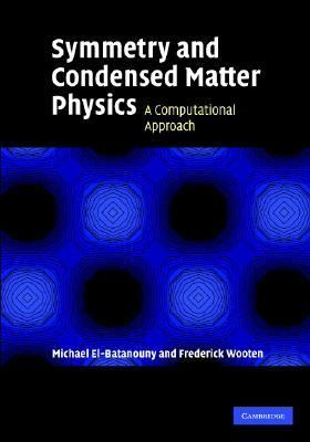 Symmetry and Condensed Matter Physics A Computational Approach  2008 9780521828451 Front Cover
