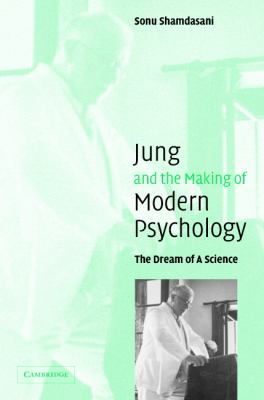 Jung and the Making of Modern Psychology The Dream of a Science  2003 9780521831451 Front Cover