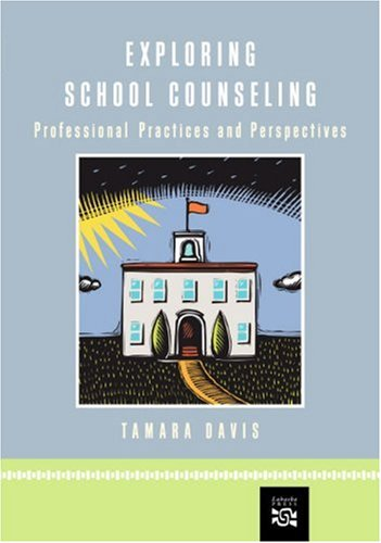 Exploring School Counseling Professional Practices and Perspectives  2004 9780618191451 Front Cover