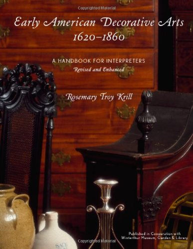 Early American Decorative Arts, 1620-1860 A Handbook for Interpreters  2010 edition cover