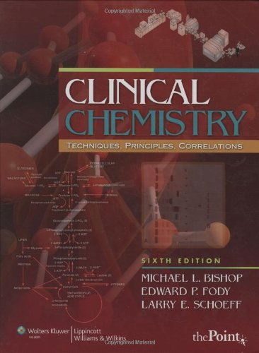 Clinical Chemistry Techniques, Principles, Correlations 6th 2010 (Revised) edition cover