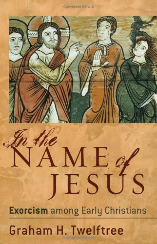 In the Name of Jesus Exorcism among Early Christians  2007 edition cover