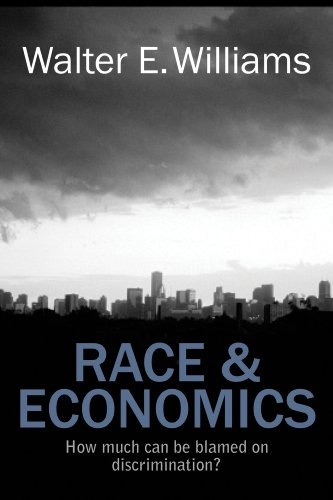Race and Economics How Much Can We Blame on Discrimination?  2011 edition cover