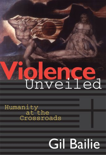 Violence Unveiled Humanity at the Crossroads N/A edition cover