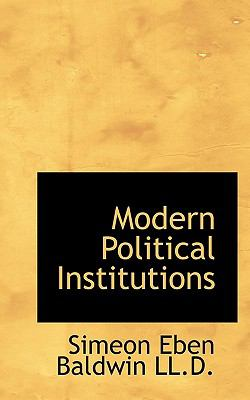 Modern Political Institutions  N/A 9781116144451 Front Cover
