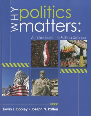 Why Politics Matters An Introduction to Political Science  2013 edition cover