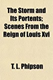 Storm and Its Portents; Scenes from the Reign of Louis Xvi N/A edition cover