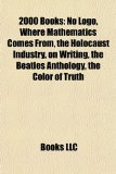 2000 Books No Logo, Where Mathematics Comes from, the Holocaust Industry, on Writing, the Beatles Anthology, the Color of Truth N/A edition cover