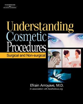 Understanding Cosmetic Procedures Surgical and Non-Surgical  2006 9781401897451 Front Cover