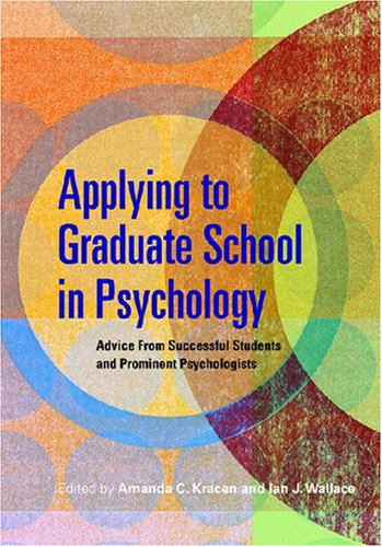 Applying to Graduate School in Psychology Advice from Successful Students and Prominent Psychologists  2008 edition cover