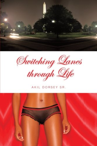Switching Lanes Through Life   2013 9781491814451 Front Cover