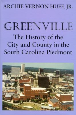Greenville : The History of the City and County in the South Carolina Piedmont  1995 edition cover