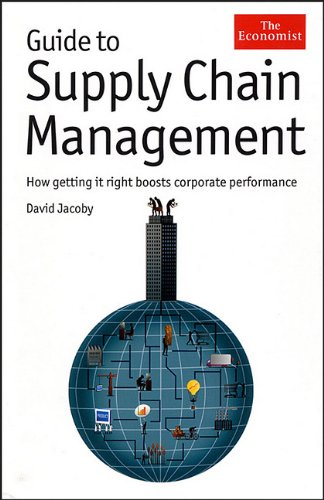 Guide to Supply Chain Management How Getting It Right Boosts Corporate Performance  2009 edition cover