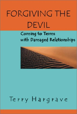Forgiving the Devil Coming to Terms with Damaged Relationships  2001 edition cover
