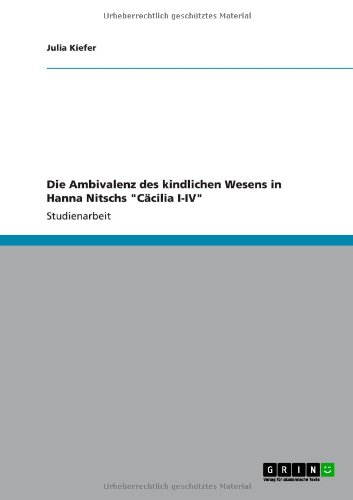 Die Ambivalenz Des Kindlichen Wesens in Hanna Nitschs  Cacilia I-IV  0 edition cover