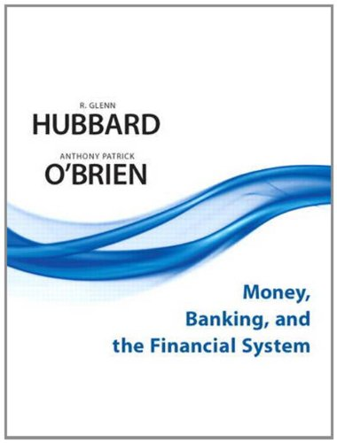 Money, Banking, and the Financial System   2012 9780132553452 Front Cover