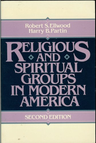 Religious and Spiritual Groups in Modern America  2nd 1987 (Revised) 9780137730452 Front Cover