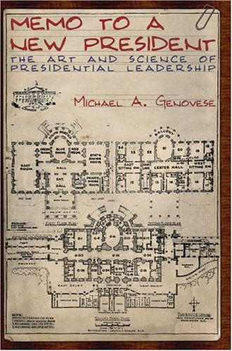 Memo to a New President The Art and Science of Presidential Leadership N/A edition cover