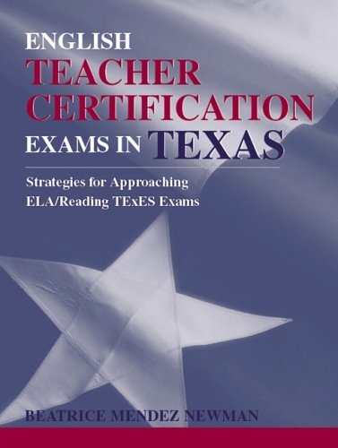 English Teacher Certification Exams in Texas Strategies for Approaching ELA/Reading TExEs Exams  2006 9780205420452 Front Cover