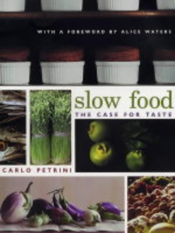 Slow Food The Case for Taste  2004 edition cover