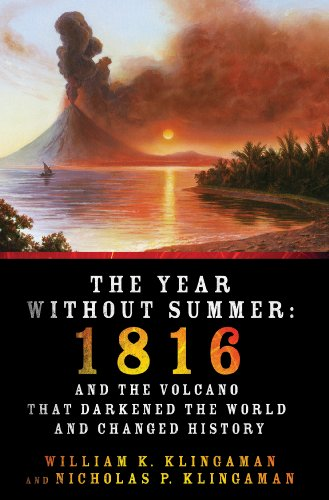 Year Without Summer 1816 and the Volcano That Darkened the World and Changed History  2013 edition cover