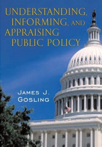 Understanding, Informing, and Appraising Public Policy   2004 9780321078452 Front Cover