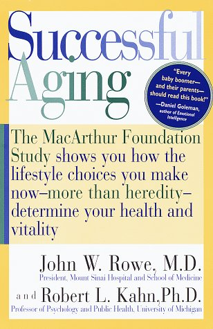 Successful Aging The MacArthur Foundation Study Shows How the Lifestyle Choices You Make Now--More Than Heredity--Determine Your Health and Vitality  1998 edition cover