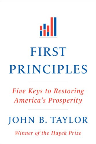 First Principles Five Keys to Restoring America's Prosperity N/A edition cover
