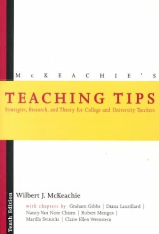 Teaching Tips : Strategies, Research and Theory for College and University Teachers 10th 1999 edition cover