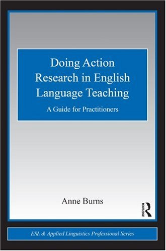 Doing Action Research in English Language Teaching A Guide for Practitioners  2010 (Guide (Instructor's)) edition cover