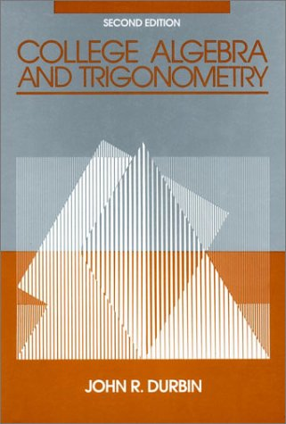 College Algebra and Trigonometry  2nd 1988 (Revised) 9780471625452 Front Cover