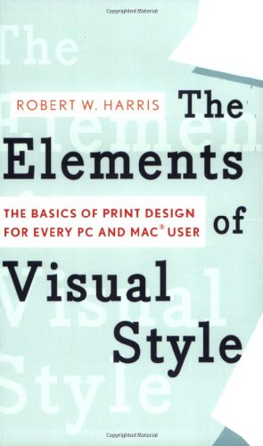 Elements of Visual Style The Basics of Print Design for Every PC and Mac User  2007 9780618772452 Front Cover