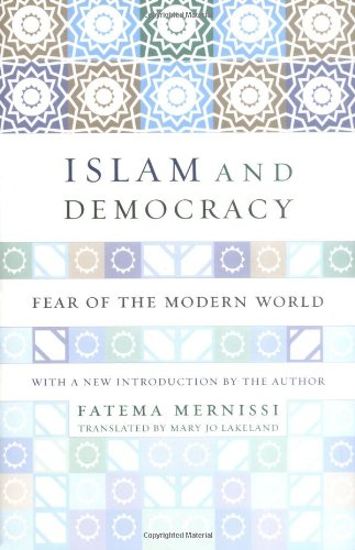 Islam and Democracy Fear of the Modern World with New Introduction 2nd 2002 (Revised) edition cover