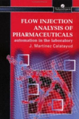 Flow Injection Analysis of Pharmaceuticals Automation in the Laboratory  2002 9780748404452 Front Cover