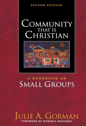 Community That Is Christian A Handbook on Small Groups 2nd 2002 (Revised) edition cover