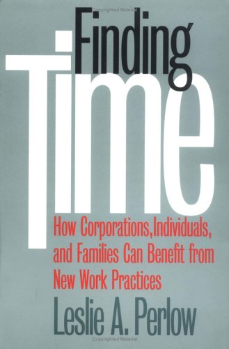Finding Time How Corporations, Individuals, and Families Can Benefit from New Work Practices  1997 edition cover