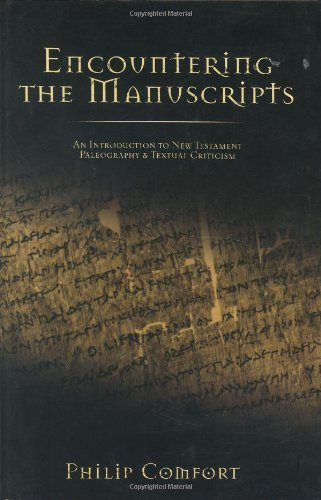 Encountering the Manuscripts An Introduction to New Testament Paleography and Textual Criticism  2005 edition cover