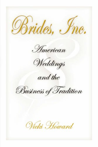 Brides, Inc American Weddings and the Business of Tradition  2006 edition cover
