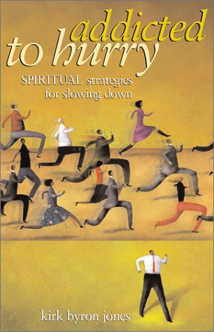 Addicted to Hurry Spiritual Strategies for Slowing Down  2003 edition cover