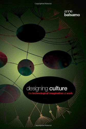 Designing Culture The Technological Imagination at Work  2011 edition cover