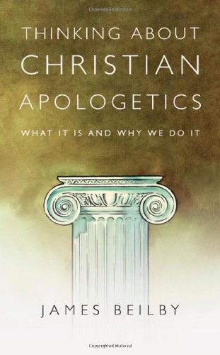Thinking about Christian Apologetics What It Is and Why We Do It  2011 edition cover