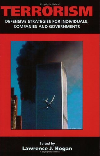 Terrorism : Defensive Strategies for Individuals, Companies and Governments 1st 2001 9780965917452 Front Cover