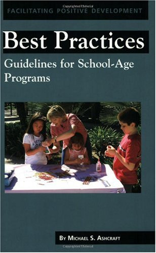 Best Practices : Guidelines for School-Age Programs  2005 edition cover