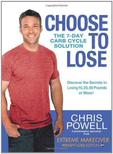 Choose to Lose The 7-Day Carb Cycle Solution  2011 edition cover