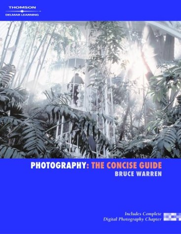 Photography The Concise Guide  2003 9781401887452 Front Cover