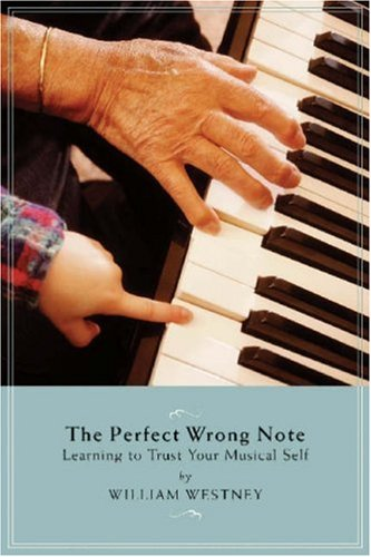 Perfect Wrong Note Learning to Trust Your Musical Self  2006 edition cover
