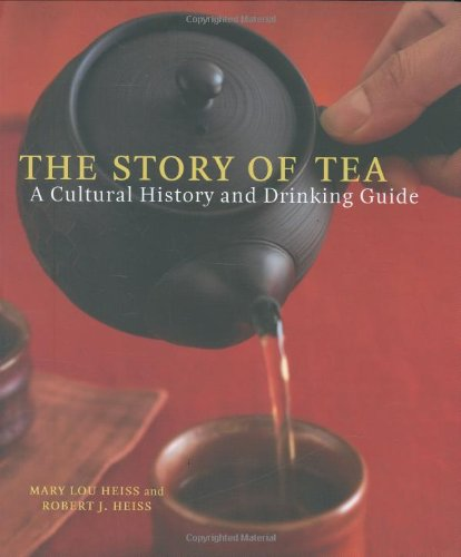 Story of Tea A Cultural History and Drinking Guide  2007 9781580087452 Front Cover