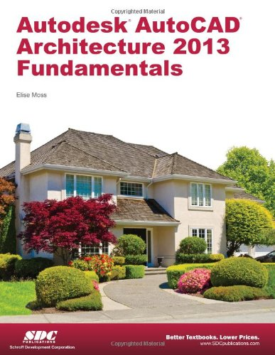 Autodesk Autocad Architecture 2013 Fundamentals:   2012 9781585037452 Front Cover